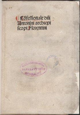 Confessionale domini Antonini archiepiscopi Florentini