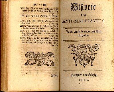 Historie des Anti-Machiavels : Nebst denen darüber gefällten Urtheilen